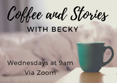 Coffee and Stories with Becky